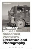 Ordinary Matters: Modernist Women's Literature and Photography