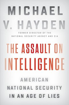 The Assault On Intelligence - Hayden, Michael V.