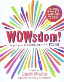 WOWsdom!: The Girl's Guide to the Positive and the Possible