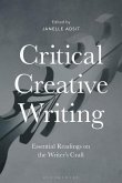 Critical Creative Writing: Essential Readings on the Writer's Craft