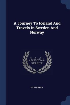 A Journey to Iceland and Travels in Sweden and Norway