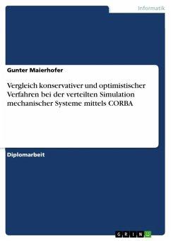 Vergleich konservativer und optimistischer Verfahren bei der verteilten Simulation mechanischer Systeme mittels CORBA (eBook, ePUB)