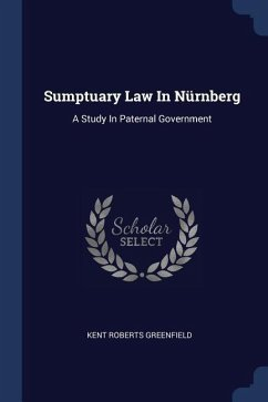 Sumptuary Law in Nürnberg: A Study in Paternal Government