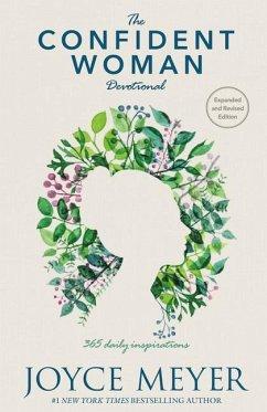 The Confident Woman Devotional: 365 Daily Inspirations - Meyer, Joyce