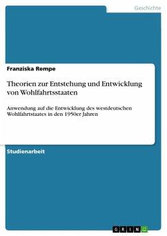 Theorien zur Entstehung und Entwicklung von Wohlfahrtsstaaten (eBook, ePUB)
