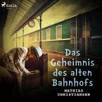 Das Geheimnis des alten Bahnhofs (Ungekürzt) (MP3-Download)