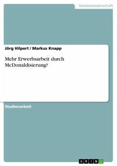 Mehr Erwerbsarbeit durch McDonaldisierung? (eBook, ePUB)