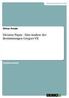 Dictatus Papae - Eine Analyse der Bestimmungen Gregors VII