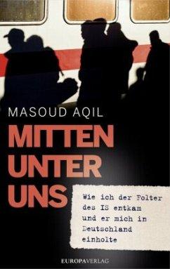 Mitten unter uns (Mängelexemplar) - Aqil, Masoud