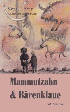 Mammutzahn und Bärenklaue (eBook, ePUB) - Koin, Vera C.