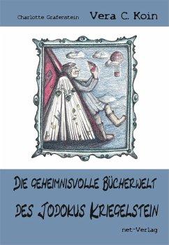 Die geheimnisvolle Bücherwelt des Jodokus Kriegelstein (eBook, ePUB) - Koin, Vera C.