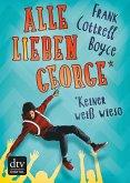 Alle lieben George - keiner weiß wieso (eBook, ePUB)
