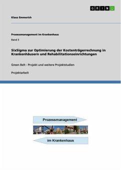 SixSigma zur Optimierung der Kostenträgerrechnung in Krankenhäusern und Rehabilitationseinrichtungen (eBook, ePUB)