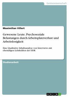 Gewesene Leute. Psychosoziale Belastungen durch Arbeitsplatzverlust und Arbeitslosigkeit (eBook, PDF)