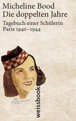 Die doppelten Jahre (Mängelexemplar) - Bood, Micheline