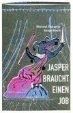 Jasper braucht einen Job (Mängelexemplar)