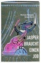 Jasper braucht einen Job (Mängelexemplar) - Michael Ondaatje