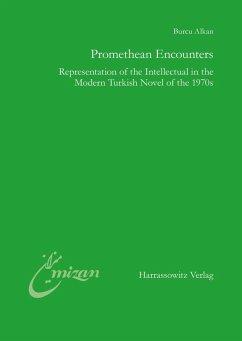 Promethean Encounters (eBook, PDF) - Alkan, Burcu