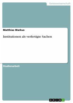 Institutionen als verfertigte Sachen (eBook, ePUB)