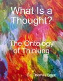 What Is a Thought?: The Ontology of Thinking (eBook, ePUB)