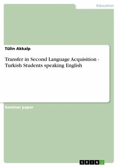 Transfer in Second Language Acquisition - Turkish Students speaking English (eBook, ePUB)