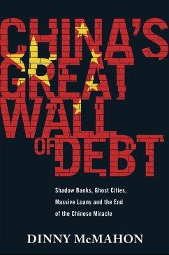 China's Great Wall of Debt (eBook, ePUB) - McMahon, Dinny