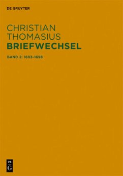 Christian Thomasius: Briefwechsel 2. Briefe 1693-1698 - Thomasius, Christian