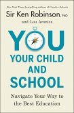 You, Your Child, and School (eBook, ePUB)