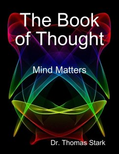 The Book of Thought: Mind Matters (eBook, ePUB) - Stark, Thomas