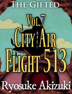 The Gifted Vol.7: City Air Flight 513 (eBook, ePUB) - Akizuki, Ryosuke