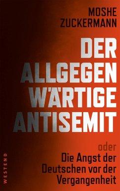 Der allgegenwärtige Antisemit - Zuckermann, Moshe