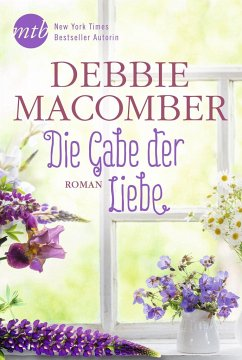 Die Gabe der Liebe - Macomber, Debbie