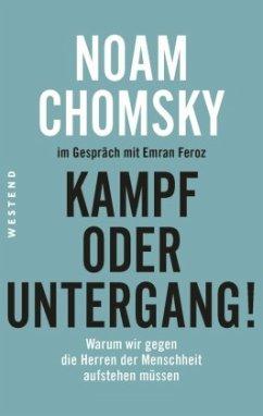 Kampf oder Untergang! - Chomsky, Noam; Feroz, Emran