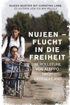 Nujeen - Flucht in die Freiheit. Im Rollstuhl von Aleppo nach Deutschland - Mustafa, Nujeen