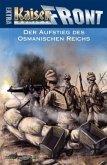 KAISERFRONT Extra, Band 6: Der Aufstieg des Osmanischen Reichs