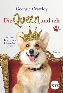 Die Queen und ich - aus dem Leben eines königli...