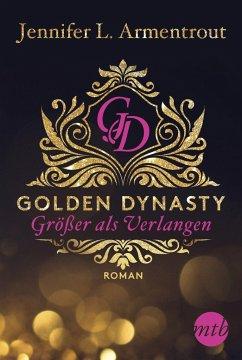 Größer als Verlangen / Golden Dynasty Bd.1 - Armentrout, Jennifer L.