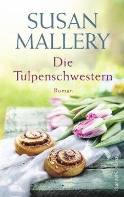Die Tulpenschwestern - Mallery, Susan