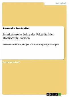 Interkulturelle Lehre der Fakultät I der Hochschule Bremen (eBook, ePUB)