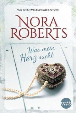 Was mein Herz sucht - Roberts, Nora