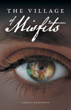 The Village of Misfits
