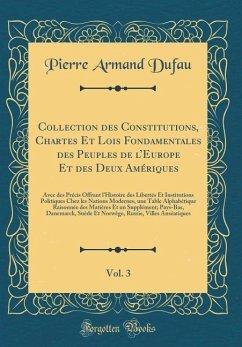 Collection des Constitutions, Chartes Et Lois F...