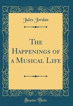 The Happenings of a Musical Life (Classic Reprint)
