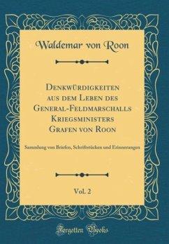 Denkwürdigkeiten aus dem Leben des General-Feldmarschalls Kriegsministers Grafen von Roon, Vol. 2