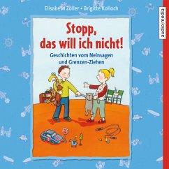 Stopp, das will ich nicht! Geschichten vom Neinsagen und Grenzen-Ziehen (MP3-Download) - Kolloch, Brigitte; Zöller, Elisabeth
