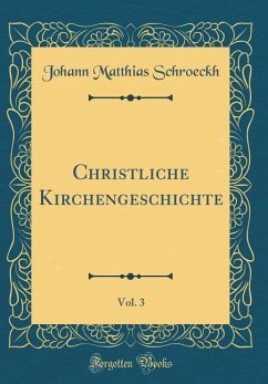 Christliche Kirchengeschichte, Vol. 3 (Classic Reprint)