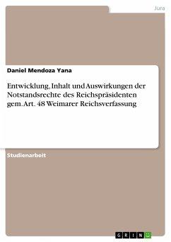 Entwicklung, Inhalt und Auswirkungen der Notstandsrechte des Reichspräsidenten gem. Art. 48 Weimarer Reichsverfassung