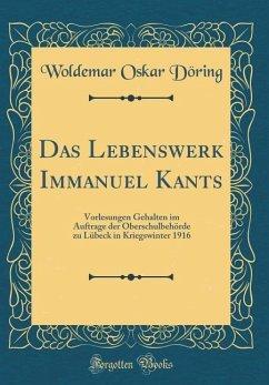 Das Lebenswerk Immanuel Kants