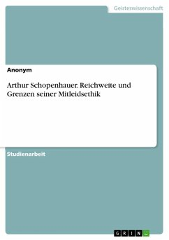 Arthur Schopenhauer: Reichweite und Grenzen seiner Mitleidsethik (eBook, ePUB)