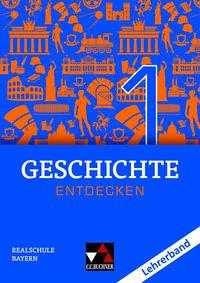 Geschichte entdecken 1 Lehrerband Bayern